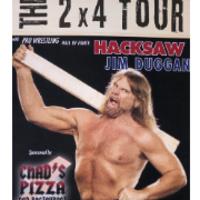 The 2 X 4 Tour: Hacksaw Jim Duggan