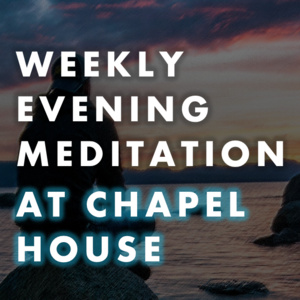 Weekly Evening Meditation Presented by Phi Delta Theta & Chapel House
