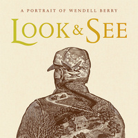 """Look & See: A Portrait of Wendell Berry"" Film Screening"
