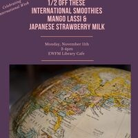 1/2 off International Smoothies at EWFM Library