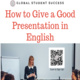 How to Give an Good Presentation in English