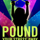 POUND Your Stress Away