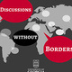 Discussion without Borders