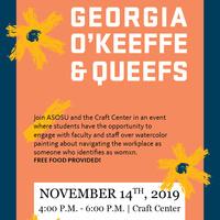 Georgia O'Keeffe & Queefs