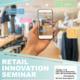 Retail Innovation Seminar