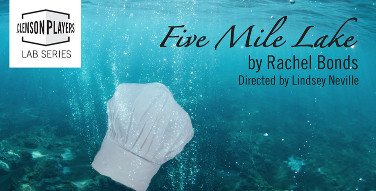 """Five Mile Lake"" presented by Clemson Players Lab Series"