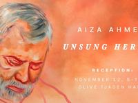 Aiza Ahmed: Unsung Heroes