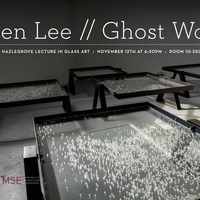 Page Hazlegrove Lecture in Glass Art: Helen Lee