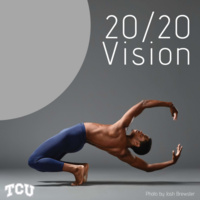 DanceTCU presents:  20/20 Vision  Senior Choreography Concert