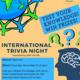 Student event | International Trivia Night