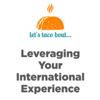 Leveraging Your International Experience