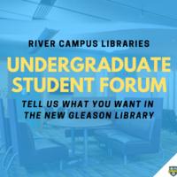 River Campus Libraries Undergraduate Student Forum