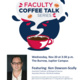 Faculty Coffee Talk Series - Ken Dawson-Scully