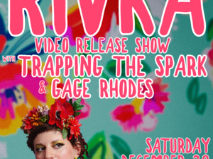 Rivka Video Release Party w/Trapping The Spark & Gage Rhodes