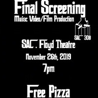 Final Screening for Music Video/Intro to Film Production