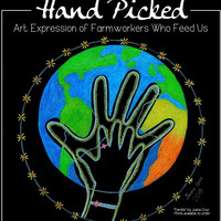Hand Picked: Art Expressions of Farm Workers Who Feed Us