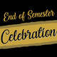 College of Education End of Semester Celebration