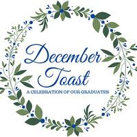 December Toast | Mid-Year Celebration of New Graduates