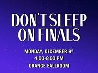 Don't Sleep On Finals