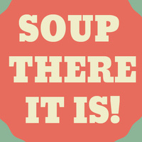 Soup There It Is!
