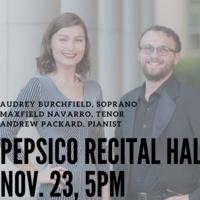 Student Recital Series: Audrey Burchfield and Maxfield Navarro, voice.  Andrew Packard, piano.