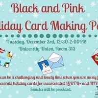 Black & Pink Holiday Card Making Party, 12/3/2019, UU 313, 12:30-2 PM