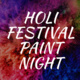 Holi Festival Paint Night