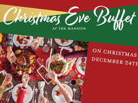 Christmas Eve Buffet at The Mansion
