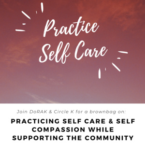 Practicing Self Care & Self Compassion While Supporting the Community