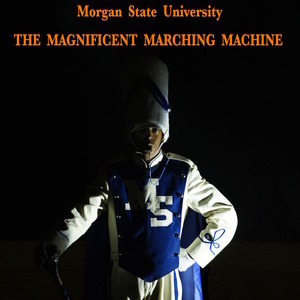 The Morgan State University Marching Band show starring THE MAGNIFICENT MARCHING MACHINE