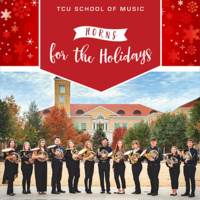 Ensemble Concert Series: TCU Horns for the Holidays