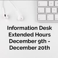 Information Desk and Student Center Extended Hours