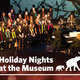 Holiday Nights at the museum with Soromundi Choir