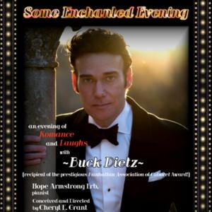 Buck Deitz Presents: Some Enchanted Evening