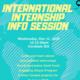 International Internship Info Session poster
