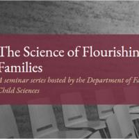 The Science of Flourishing Families: A Seminar Series