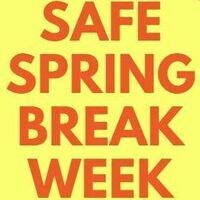 text that says safe spring break week
