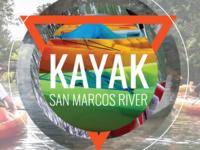 Kayaking the San Marcos River Adventure Trip