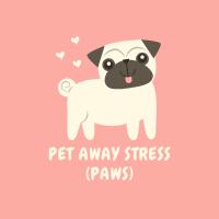 Pet Away Stress (PAWS)