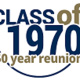 Class of 1970 Fifty Year Reunion -  Oct. 16 & 17