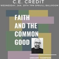 "Lumen Lecture with Gregory Thompson: ""Faith & the Common Good: Vocation as Communion"""