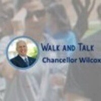 Walk and Talk with Chancellor Wilcox