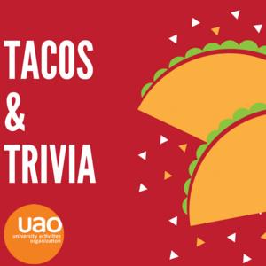 Tacos and Trivia with UAO