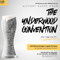 History Happy Hour: The Underwood Convention