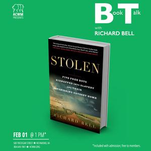 """Book Talk with Richard Bell: """"Stolen"""""""