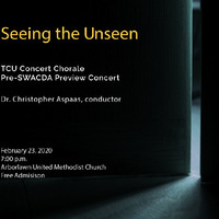 TCU Concert Chorale: Seeing the Unseen
