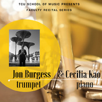 Faculty Recital Series: Jon Burgess, trumpet and Cecilia Kao, piano.