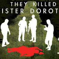 Social Justice series - They Killed Sister Dorothy (2008)