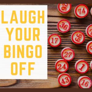 LAUGH YOUR BINGO OFF