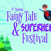 4th Annual Fairy Tale & Superhero Festival